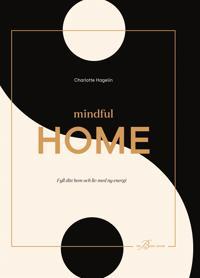 Mindful Home – Fyll ditt hem och liv med ny energi
