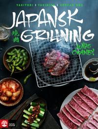 Japansk grillning : Yakitori yakiniku och koreansk BBQ