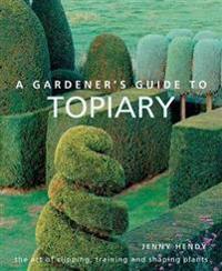 Bilde av A Gardener's Guide To Topiary