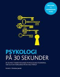 Psykologi på 30 sekunder : de 50 mest tankeväckande psykologiska teorierna var och en förklarad på en halv minut