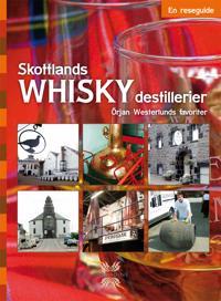 Skottlands whiskydestillerier : en reseguide