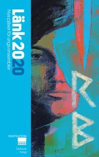 Länk 2020 : nya pjäser för unga ensembler