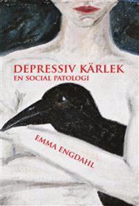 Depressiv kärlek : en social patologi