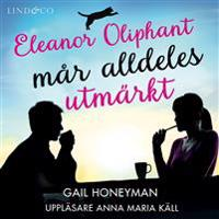 Eleanor Oliphant mår alldeles utmärkt