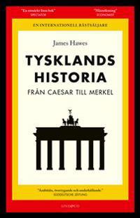 Tysklands historia : från Caesar till Merkel