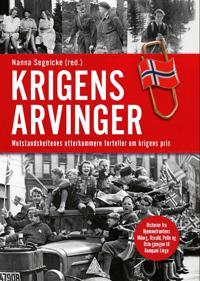 Bilde av bokomslaget til 'Krigens arvinger; motstandsheltenes etterkommere forteller om krigens pris'