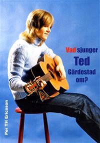 Vad sjunger Ted Gärdestad om?