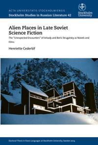 Bilde av Alien Places In Late Soviet Science Fiction : The 'unexpected Encounters' Of Arkady And Boris Strugatsky As Novels And Films