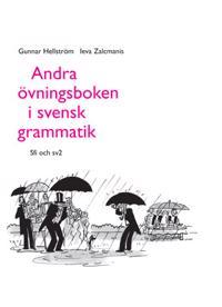 Andra övningsboken i svensk grammatik; Gunnar Hellström; Ieva Zalcmanis ; 1996