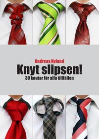 Knyt slipsen! : 30 knutar för alla tillfällen