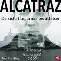 Alcatraz – de sista fångarnas berättelser från ett av världens mest ökända fängelser