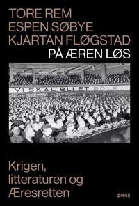 Bilde av bokomslaget til 'På æren løs; krigen, litteraturen og æresretten'