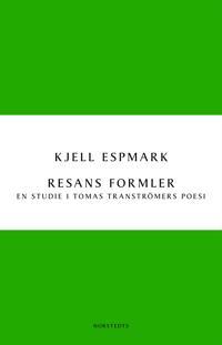 Resans formler : en studie i Tomas Tranströmers poesi