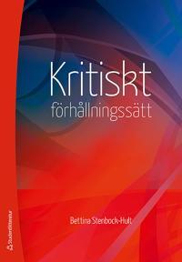Kritiskt förhållningssätt : en vetenskaplig etisk attityd och ett högskolepedagogiskt mål