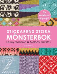 Stickarens stora mönsterbok : en inspirerande handbok med 300 mönster man verkligen behöver kunna