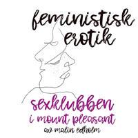 Sexklubben i Mount Pleasant – Feministisk erotik