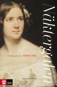 Näktergalen : en biografi över Jenny Lind