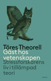Gäst hos vetenskapen : stressforskarens liv i tillämpad teori