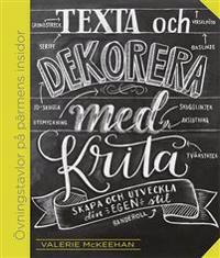 Texta och dekorera med krita : skapa och utveckla din egen stil