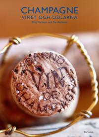 Champagne : vinet och odlarna