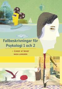 Fallbeskrivningar för Psykologi 1 och 2