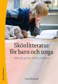 Skönlitteratur för barn och unga – Historik, genrer, termer, analyser