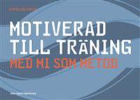 Motiverad till träning – med MI som metod
