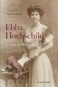 Ebba Hochschild : att leva efter döden