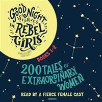 Good Night Stories for Rebel Girls, Books 1-2: 200 Tales of Extraordinary Women