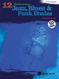Bilde av 12 Medium-easy Jazz, Blues & Funk Etudes: B-flat Tenor Saxophone: B-flat Clarinet And Soprano Saxophone [with Cd (audio)]