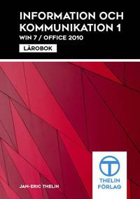 Information och kommunikation 1 Win7/Office 2010 – Lärobok