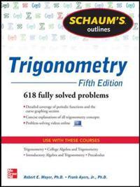 Schaum's Outline of Trigonometry, 5th Edition; Robert Moyer,Frank Ayres ; 2012