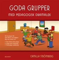 Goda grupper : med pedagogisk dramalek