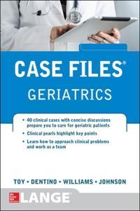 Case Files Geriatrics; Andrew Dentino,Eugene Toy,Lowell Johnson ; 2014