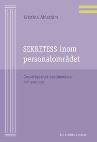 Sekretess inom personalområdet : grundläggande bestämmelser och exempel