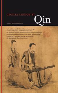 Qin : en berättelse om det kinesiska instrumentet qin och dess betydelse i den bildade klassens liv …