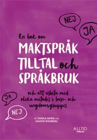 En bok om maktspråk, tilltal och språkbruk och att arbeta med olika metoder i barn- och ungdomsgrupper