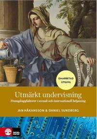 Utmärkt undervisning : framgångsfaktorer i svensk och internationell belysning