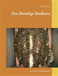 Den Bivänlige Biodlaren:Ett Hållbart Förhållningssätt