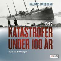 Katastrofer under 100 år, del 2
