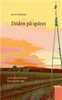 Döden på spåret:En kriminalroman i Kinnekullemilj
