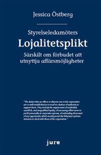 Styrelseledamöters lojalitetsplikt – Särskilt om förbudet att utnyttja affärsmöjligheter