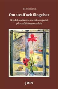 Om straff och fängelser – Om det avvikande svenska vägvalet på straffrättens område