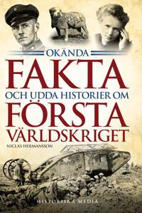 Okända fakta och udda historier om första världskriget