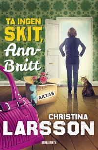 Ta ingen skit Ann-Britt