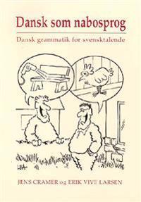 Dansk som nabosprog: dansk grammatik for svensktalende; Erik Vive Larsen ; 1999