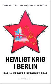Hemligt krig i Berlin : kalla krigets spioncentral