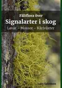 Fältflora över signalarter i skog – lavar mossor kärlväxter