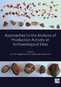 Bilde av Approaches To The Analysis Of Production Activity At Archaeological Sites