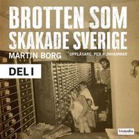 Brotten som skakade Sverige, del 1